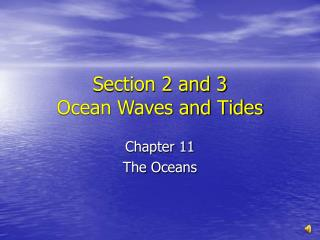 Section 2 and 3 Ocean Waves and Tides