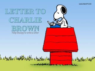 LETTER TO CHARLIE BROWN