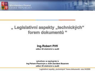 � Legislativn� aspekty �technick�ch� forem dokument? �