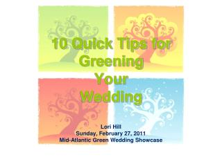 10 Quick Tips for  Greening  Your  Wedding