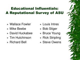 Educational Influentials:   A Reputational Survey of ASU
