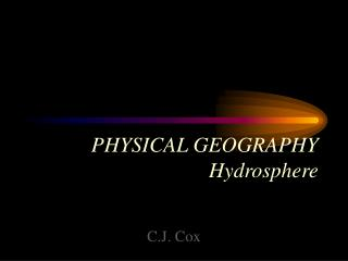 PHYSICAL GEOGRAPHY Hydrosphere
