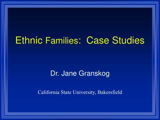 Ethnic Families:  Case Studies