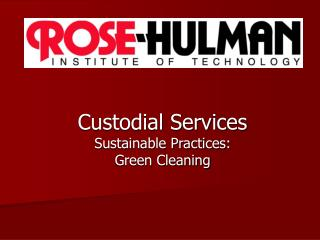 Custodial Services Sustainable Practices:   Green Cleaning