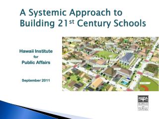 A Systemic Approach to  Building 21 st  Century Schools