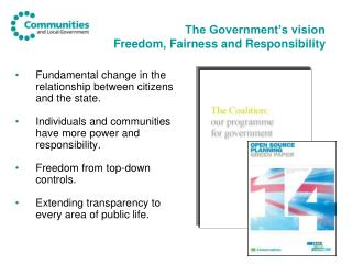 The Government�s vision  Freedom, Fairness and Responsibility
