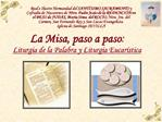 La Misa, paso a paso:  Liturgia de la Palabra y Liturgia Eucar stica