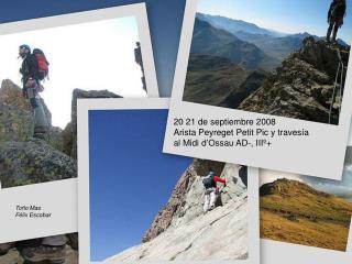 20 21 de septiembre 2008 Arista Peyreget Petit Pic y travesía al Midi d'Ossau AD-, IIIº+