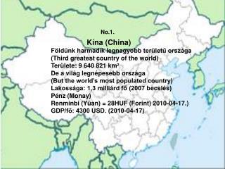 Kína (China) Földünk harmadik legnagyobb területű országa (Third greatest country of the world)