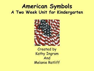 American Symbols A Two Week Unit for Kindergarten