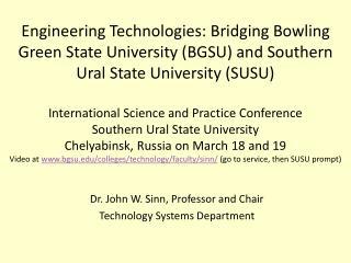 Dr. John W. Sinn, Professor and Chair Technology Systems Department
