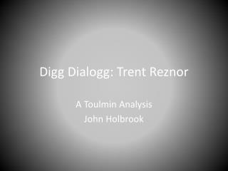 Digg Dialogg : Trent  Reznor