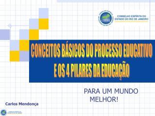 CONCEITOS BÁSICOS DO PROCESSO EDUCATIVO E OS 4 PILARES DA EDUCAÇÃO