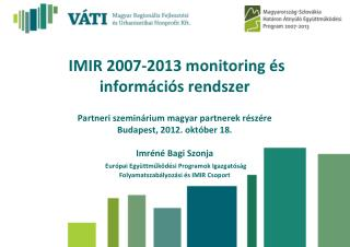 IMIR 2007-2013 monitoring és  információs rendszer