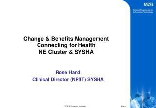 Change & Benefits Management Connecting for Health NE Cluster & SYSHA