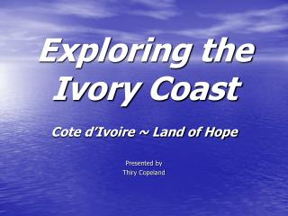 Exploring the Ivory Coast