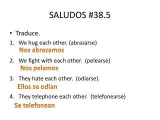 SALUDOS #38.5