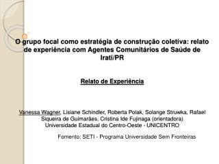 Fomento: SETI - Programa Universidade Sem Fronteiras