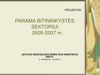 PROJEKTAS PARAMA BITININKYSTĖS SEKTORIUI     2005-2007 m.