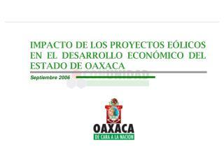 IMPACTO DE LOS PROYECTOS EÓLICOS EN EL DESARROLLO ECONÓMICO DEL ESTADO DE OAXACA