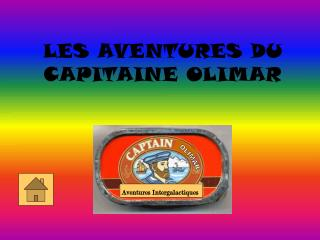 LES AVENTURES DU CAPITAINE OLIMAR
