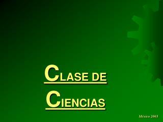 C LASE DE  C IENCIAS
