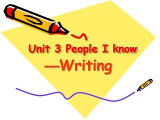 Unit 3 People I know