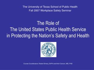 The Role of  The United States Public Health Service  in Protecting the Nation's Safety and Health