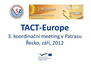 TACT- Europe 3. koordinační meeting v  Patrasu Řecko, září, 2012