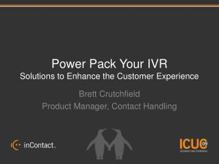 Power Pack Your IVR Solutions to Enhance the Customer Experience