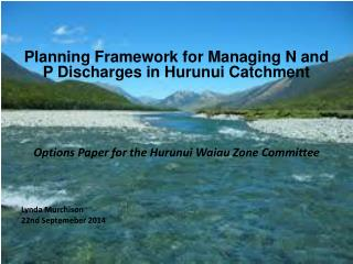 Planning Framework for Managing  N and P Discharges in Hurunui  Catchment