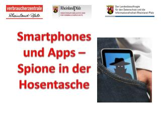 Smartphones  und Apps �Spione in der Hosentasche
