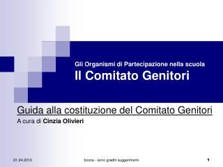 Gli Organismi di Partecipazione nella scuola Il Comitato Genitori