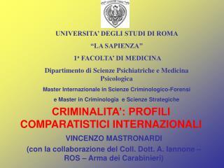 CRIMINALITA': PROFILI COMPARATISTICI INTERNAZIONALI