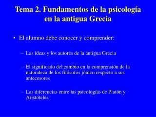 Tema 2. Fundamentos de la psicología en la antigua Grecia