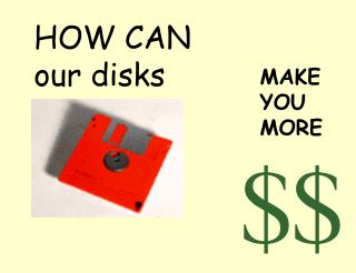 HOW CAN our disks