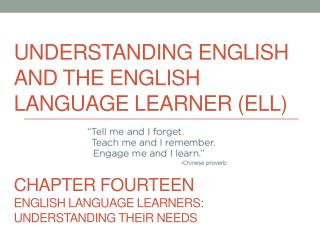 Understanding English and the English Language Learner (ELL)