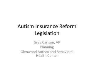 Autism Insurance Reform Legislation
