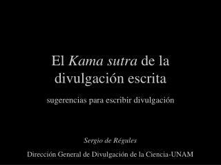 El  Kama sutra  de la divulgación escrita