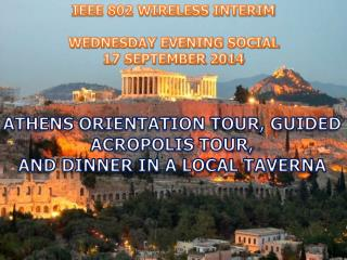 IEEE 802 WIRELESS INTERIM WEDNESDAY EVENING SOCIAL 17 SEPTEMBER 2014