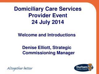 Domiciliary Care Services Provider Event 24 July 2014
