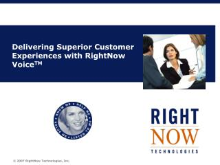 Delivering Superior Customer Experiences with RightNow Voice TM