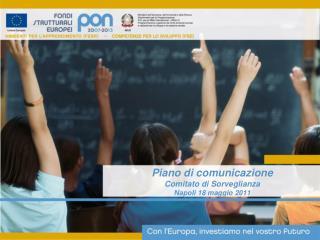 Piano di comunicazione Comitato di Sorveglianza Napoli 18 maggio 2011
