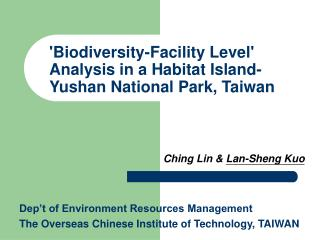 'Biodiversity-Facility Level'  Analysis in a Habitat Island- Yushan National Park, Taiwan
