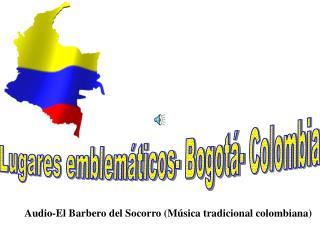 Lugares emblemáticos- Bogotá- Colombia