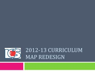 2012-13 Curriculum Map Redesign