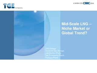 Mid-Scale LNG � Niche Market or Global Trend?