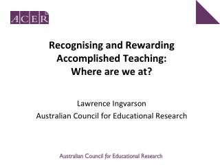 Recognising and Rewarding Accomplished Teaching:  Where are we at?