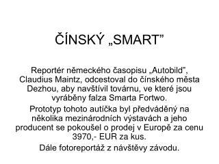 """ČÍNSKÝ """"SMART"""""""