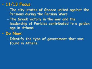 11/13 Focus The city-states of Greece united against the Persians during the Persian Wars